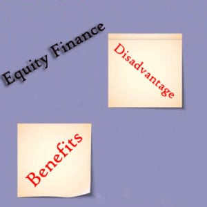 Benefits and Disadvantages of Equity Finance
