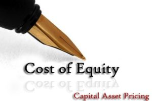 Cost of Equity – Capital Asset Pricing Model (CAPM)