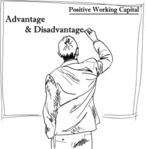 Positive Working Capital - Its Advantages and Disadvantages