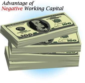 Advantage of Negative Working Capital