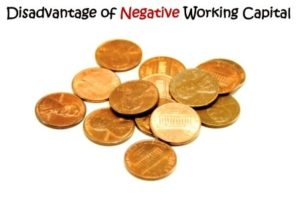 Disadvantages of Negative Working Capital