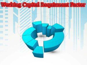 Factors Determining Working Capital Requirement