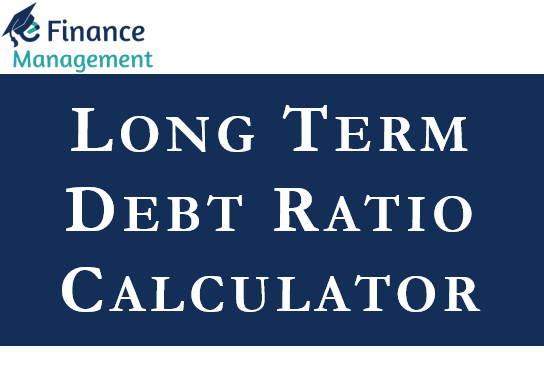 Long Term Debt Ratio Calculator