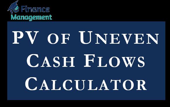 PV of Uneven Cash Flows Calculator