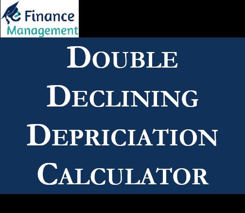 Double Declining Depreciation Calculator