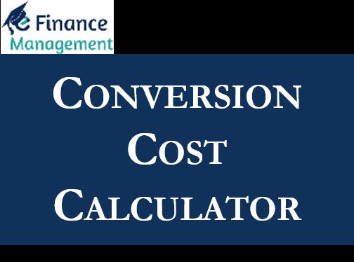 Conversion Cost Calculator